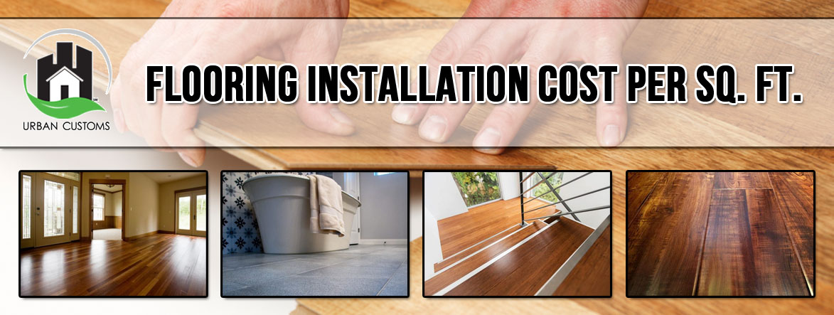 Flooring Installation Cost Per Sq Ft